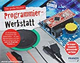 FRANZIS Die große Baubox Programmier-Werkstatt | Inkl. Mikroprozessor, Minerva-Shield und weitere...