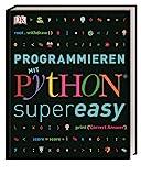 Programmieren mit Python® - supereasy (Programmieren supereasy)