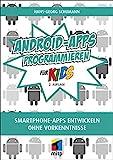 Android-Apps programmieren: Smartphone Apps entwickeln ohne Vorkenntnisse (mitp für Kids)
