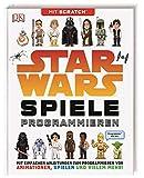 Star Wars™ Spiele programmieren: Mit Scratch™. Mit einfachen Anleitungen zum Programmieren von...