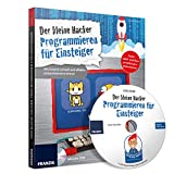 Der kleine Hacker: Programmieren fr Einsteiger. Mit Scratch schnell und effektiv programmieren lernen.