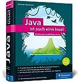 Java ist auch eine Insel: Java programmieren lernen mit dem umfassenden Standardwerk für...