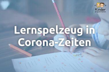 Lernspielsachen in Corona-Zeiten für Home-Schooling