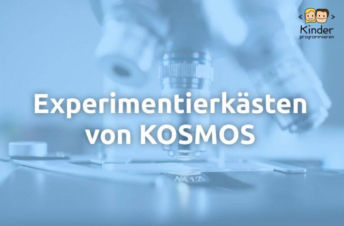 KOSMOS Experimentierkasten: Die besten Experimentierkästen im Überblick