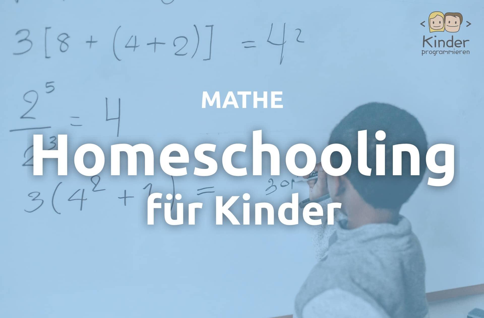 Homeschooling Mathe für Grundschüler So funktioniert's
