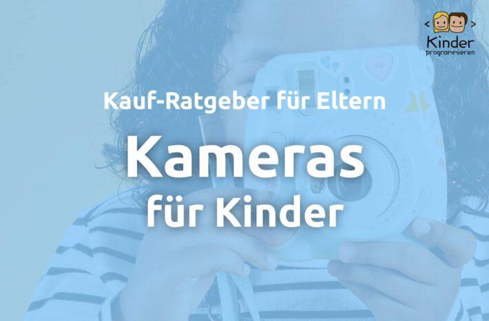 Kameras für Kinder: Diese Kinderkameras eignen sich